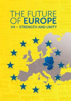 Nagy, Katerina (ed.): The Future of Europe – V4 - Strength  and Unity